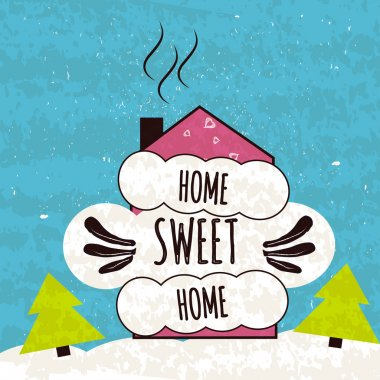 Colorful typographic motivational poster about the love of home and comfort. House sweet house on a fabulous winter background. Vector