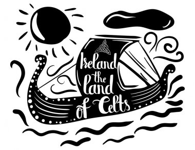 Typographical poster on a black silhouette of a ship with quote Ireland the land of Celts isolated on a white background. Vector