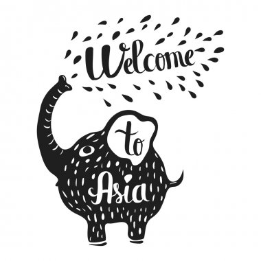 Hand drawn lettering typography poster. Welcome to Asia travel quote. Isolated silhouette of an elephant on a white background. Vector