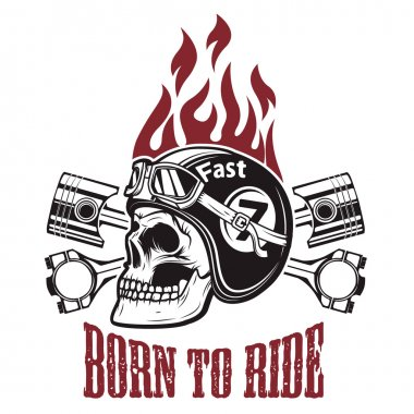 Born to ride. Skull in motorcycle helmet with crossed pistons. D