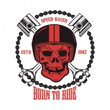 Born to ride. Skull in motorcycle helmet with crossed pistons.