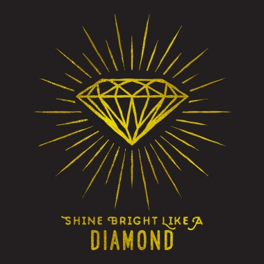 Hipster style of diamond shape on star light with quote -Shine bright like a diamond.Golden foil texture. stock vector