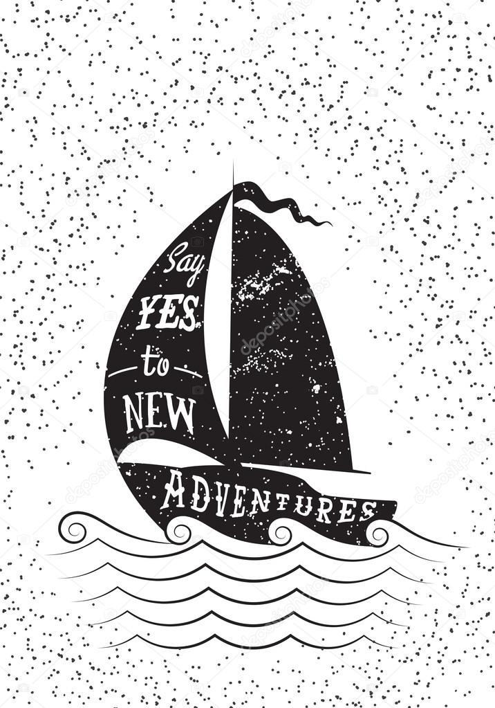 Say yes to new adventures. Hand drawn inspirational poster.