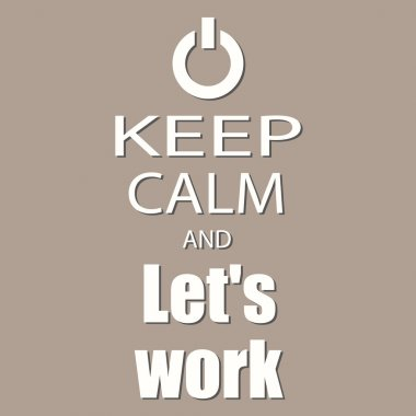 keep calm and let's work banner
