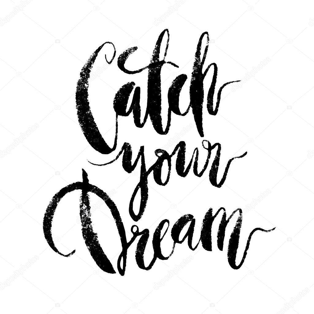 Inspirational Quote Catch Your Dream. U2014 Stock Vector