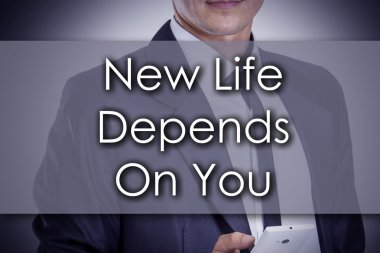 New Life Depends On You - Young businessman with text - business