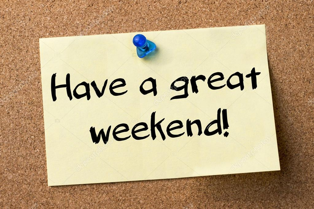 Have A Great Weekend Adhesive Label Pinned On Bulletin Board