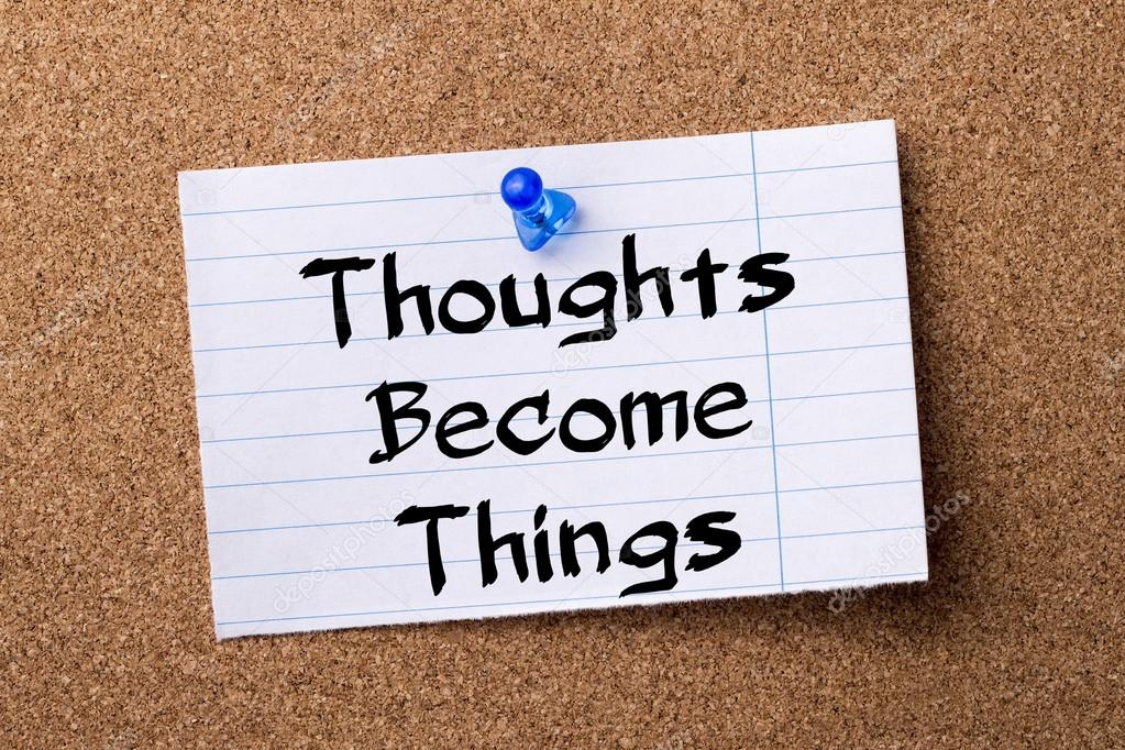 Image result for thoughts become things images