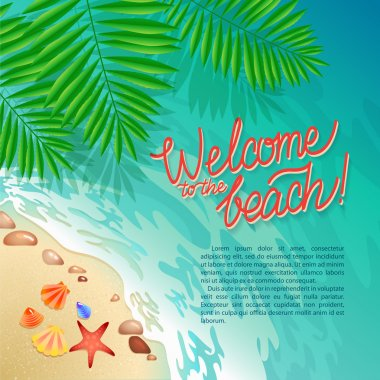 Welcome to the beach Calligraphy poster. Promo travel illustration. The strip of land along the sea coast with shells and seething foam.