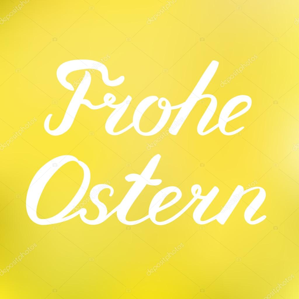 Words frohe ostern happy easter in german stock vector handwritten words frohe ostern happy easter in german great for greeting card posters or banners happy easter brush lettering on a cheerful blurred m4hsunfo