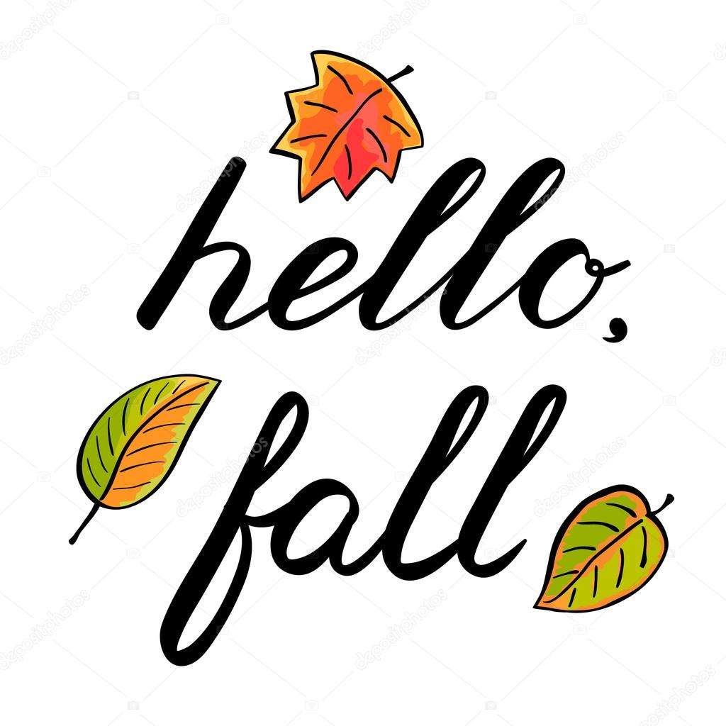 Hello, Fall. Handwritten Illustration, Hand Made Brush Lettering Decorated  With Autumn Leaves. Cute Handwriting, Can Be Used For Greeting Cards,  Scrapbooks, ...
