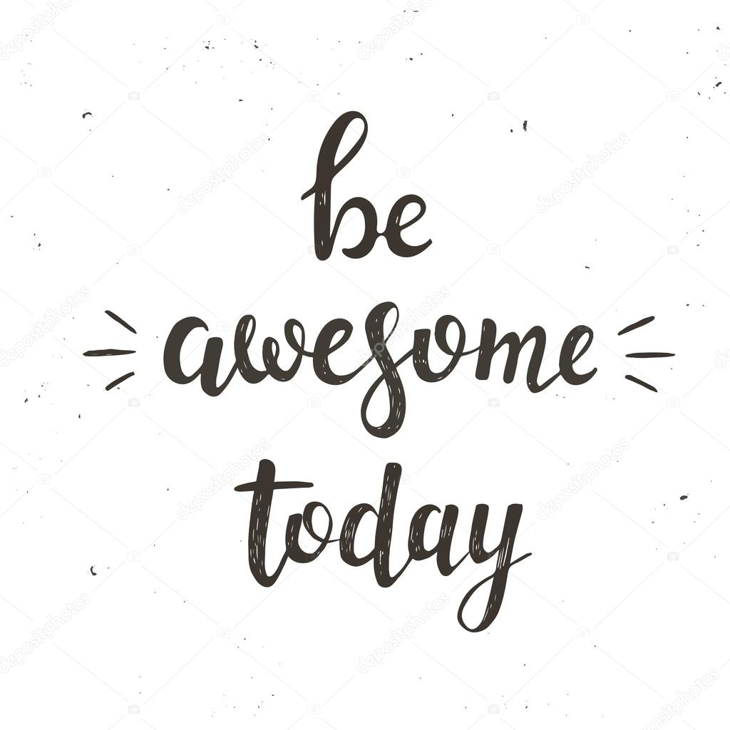 Be Awesome Today Poster Vector Image By Fafarumba Vector Stock 106187358