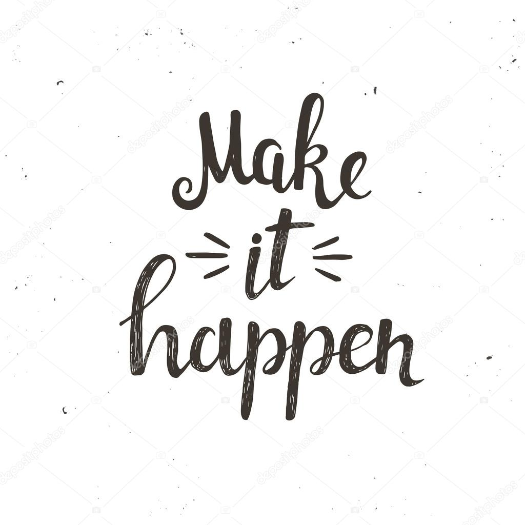 Make It Happen >> Make It Happen Typography Poster Stock Vector C Fafarumba 106187636