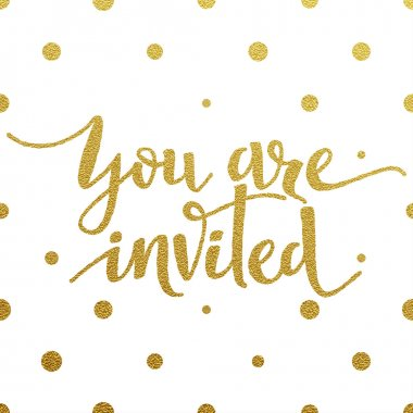 Gold lettering design for card You Are Invited