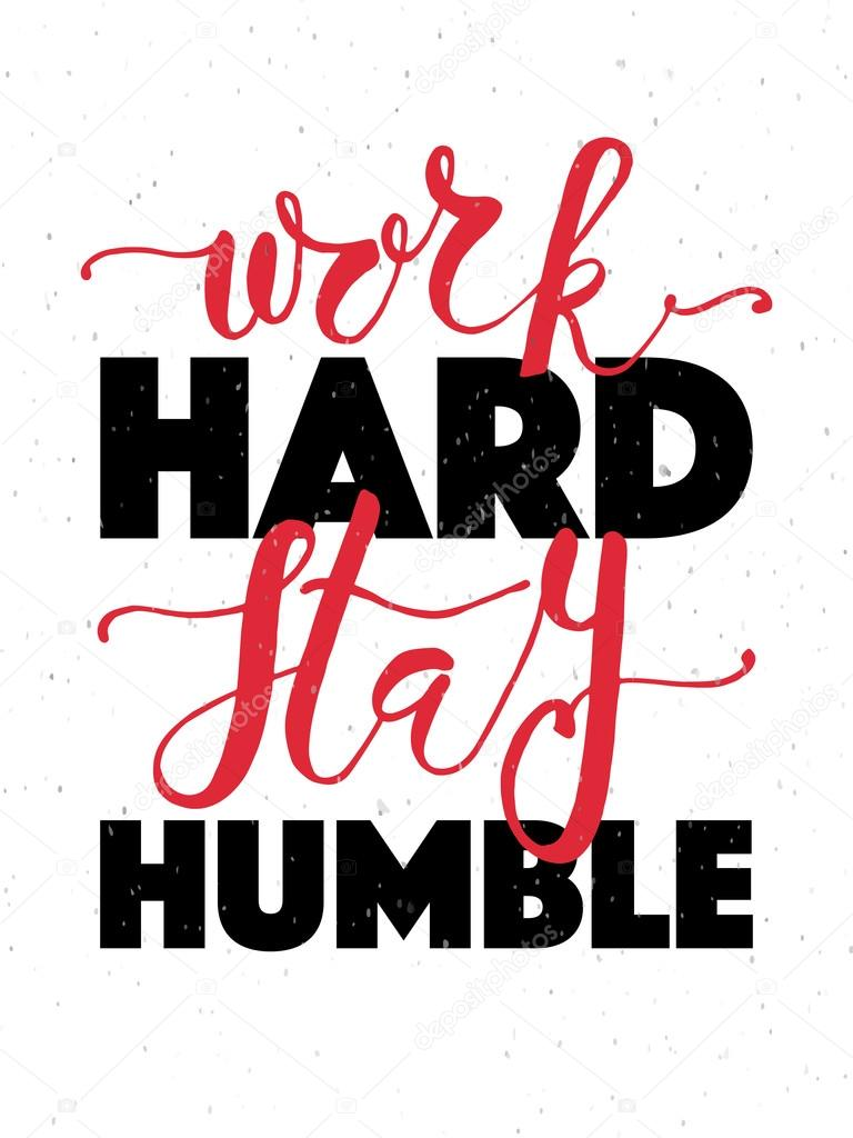 Work Hard Stay Humble Stock Vector Svetanakurako 101003996