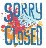 Fényképek Sorry we are closed - hand drawn vector typography signboard pos