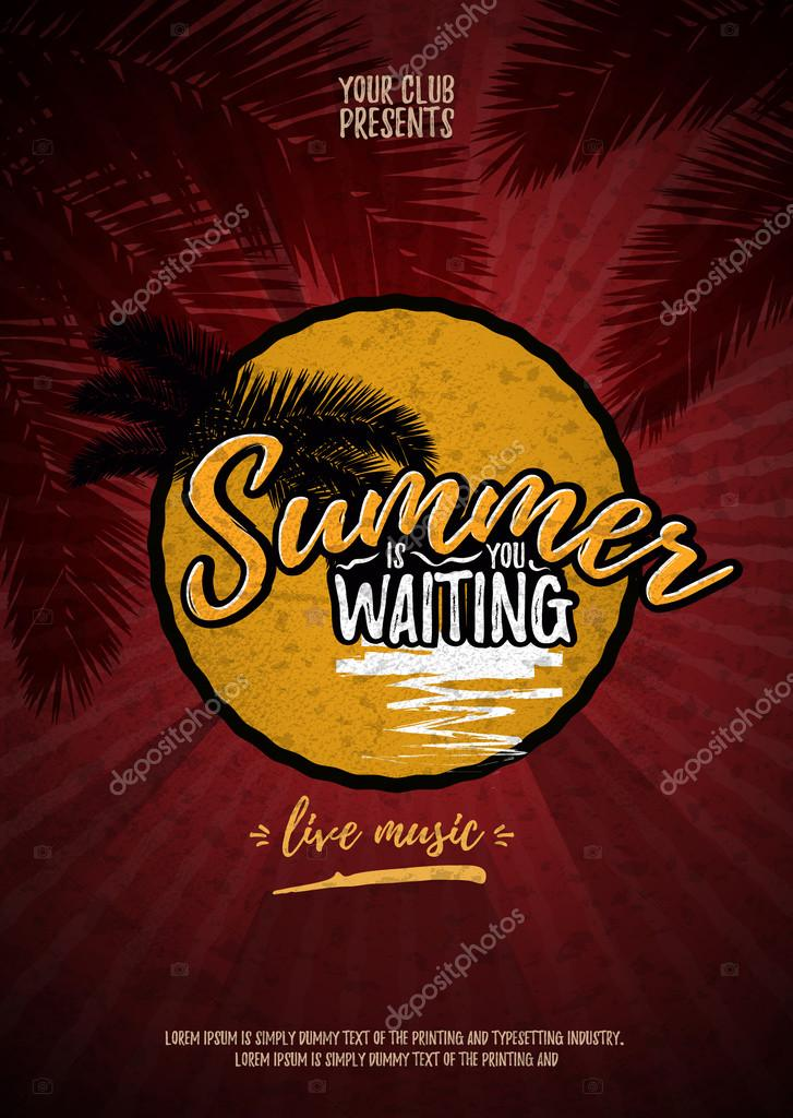 Summer is waiting you. Party poster with palm leaf and lettering. Vector illustration EPS10