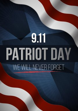 We Will Never Forget. 9 11 Patriot Day background, American Flag stripes background. Patriot Day September 11, 2001 Poster Template, we will never forget, Vector illustration for Patriot Day