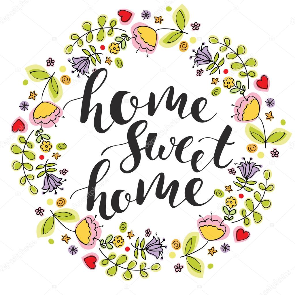 Home Sweet Lettering Colorful Flowers Wreath Handwritten Modern Brush Calligraphy For Prints Posters Cards Design Vector Ink Phrase Quote