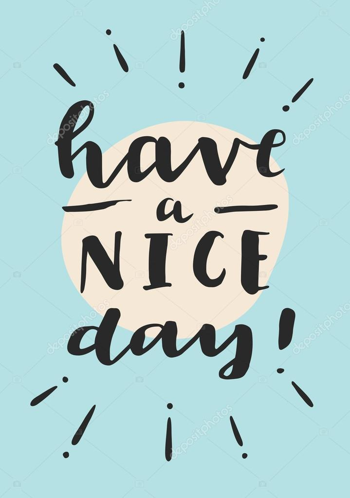 Have A Nice Day! Motivation Message Card. Inspirational Quote. Hand  Lettering. Modern Calligraphy. Retro Style Design With Sunburst. Cute  Colors.