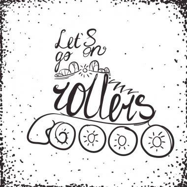 Let is go on rollers typography. Roller Skate label logo design.