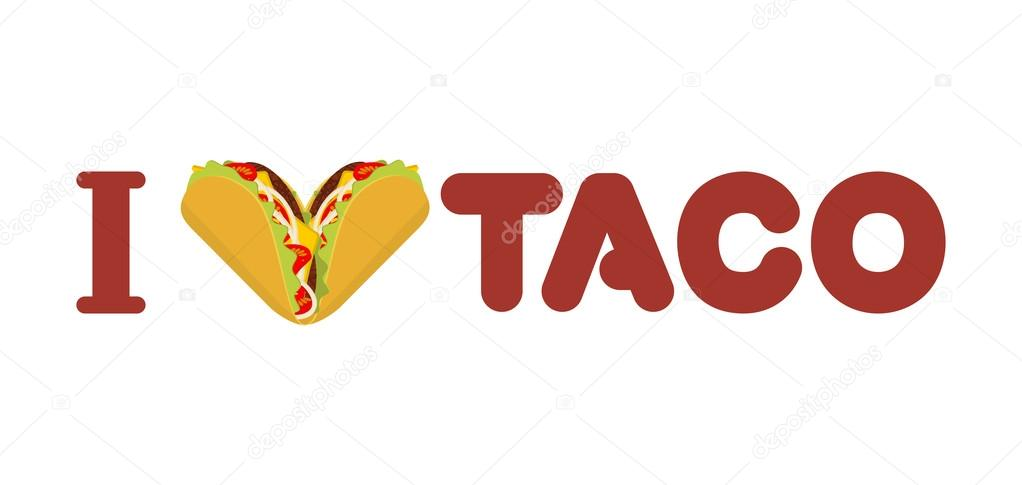 I Love Taco Heart Symbol Of Mexican Food Tortilla Chips And On