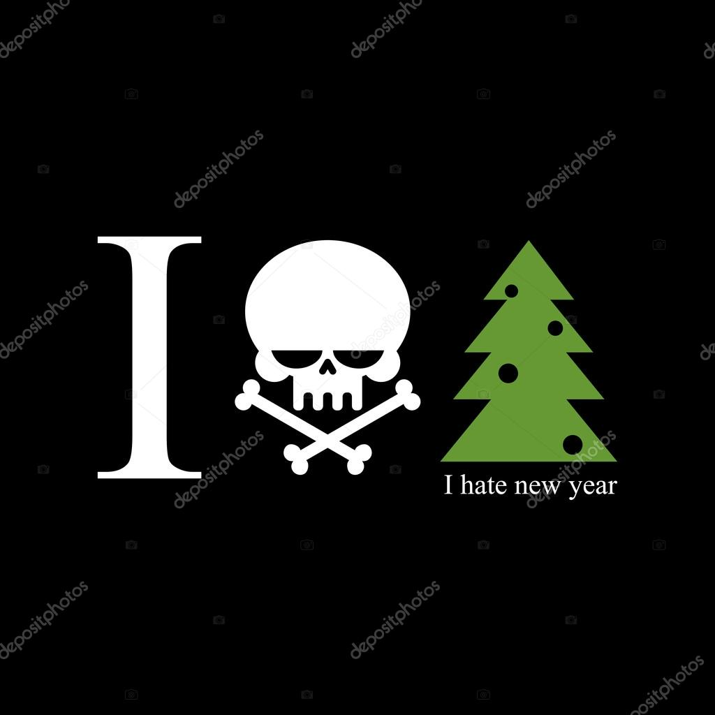 I Hate New Year Skull And Bones Is A Symbol Of Hatred For Holid