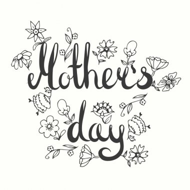 Mothers day lettering card. Modern caligraphy card. Doodle floral card. Happy mom day card. Hand drawn flowers illustration.
