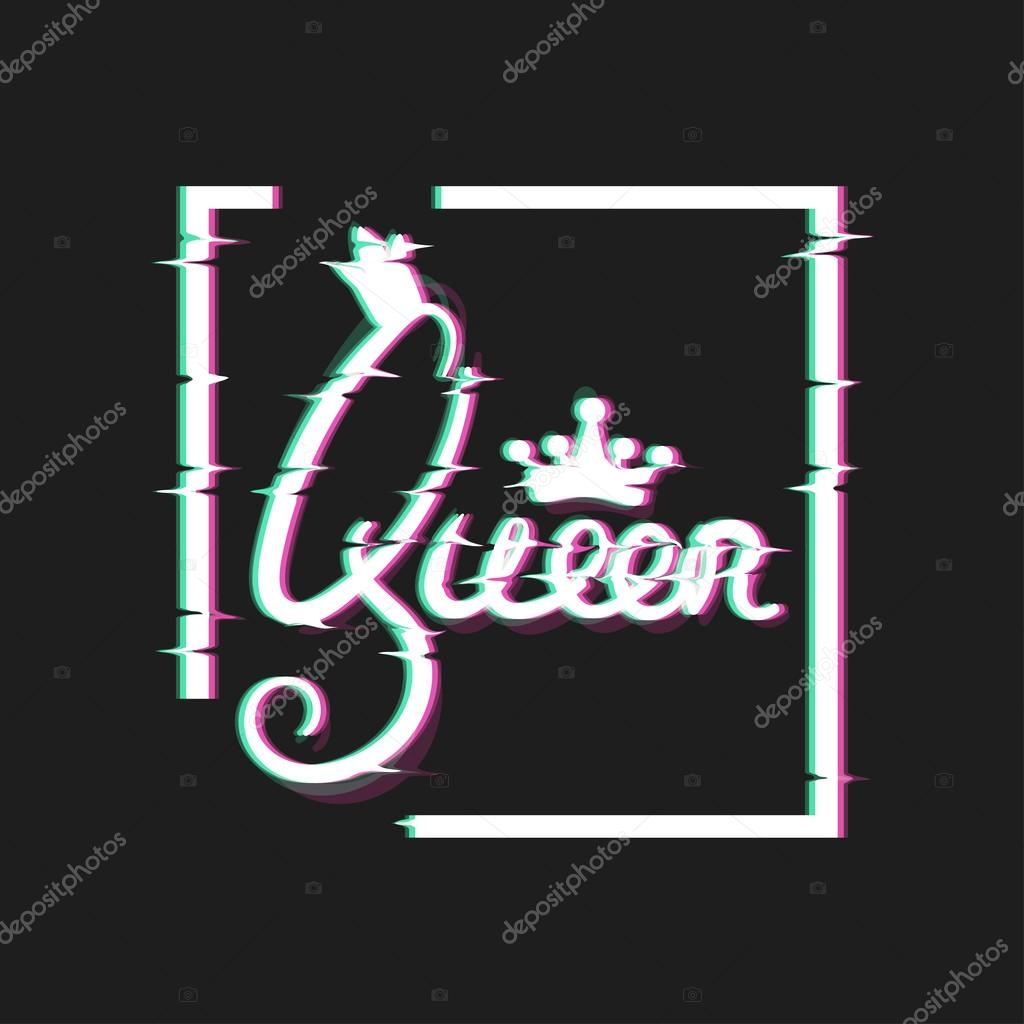 Queen Card Housewarming Design Royal Themed Glitch Art Style Print Distortion Text Vector Illustration Poster For Teen Girls By Kamimi