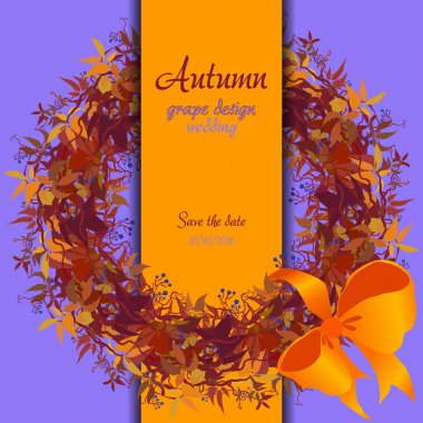 Autumn grape with orange leaves. Circle and border wedding design.
