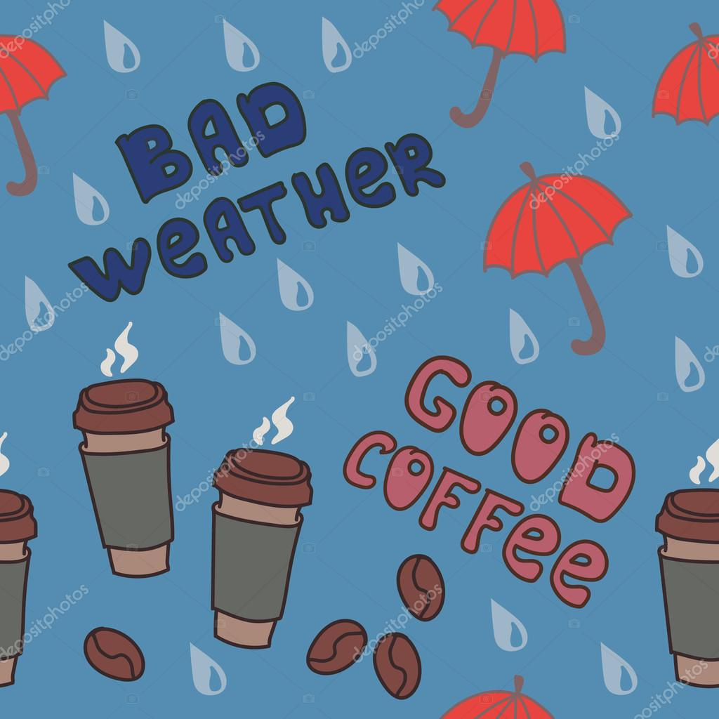 Bad weather and Good coffee