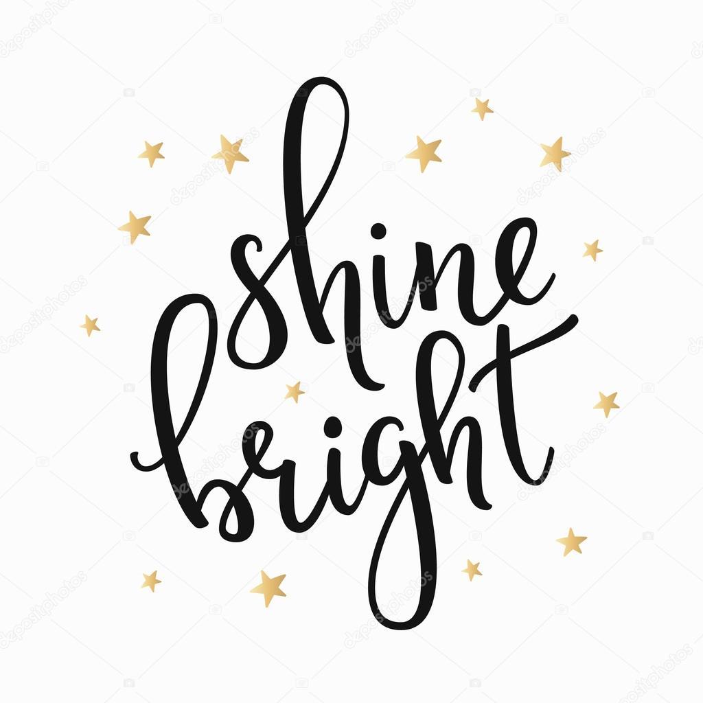 Shine Bright quote typography — Stock Vector © LenaRo #105902944