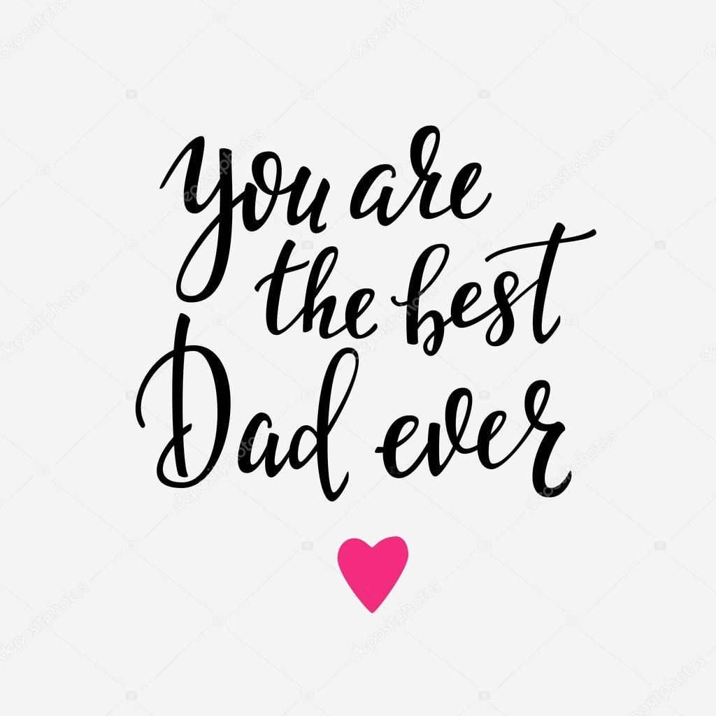 You Are The Best Quotes: You Are The Best Dad Ever Typography