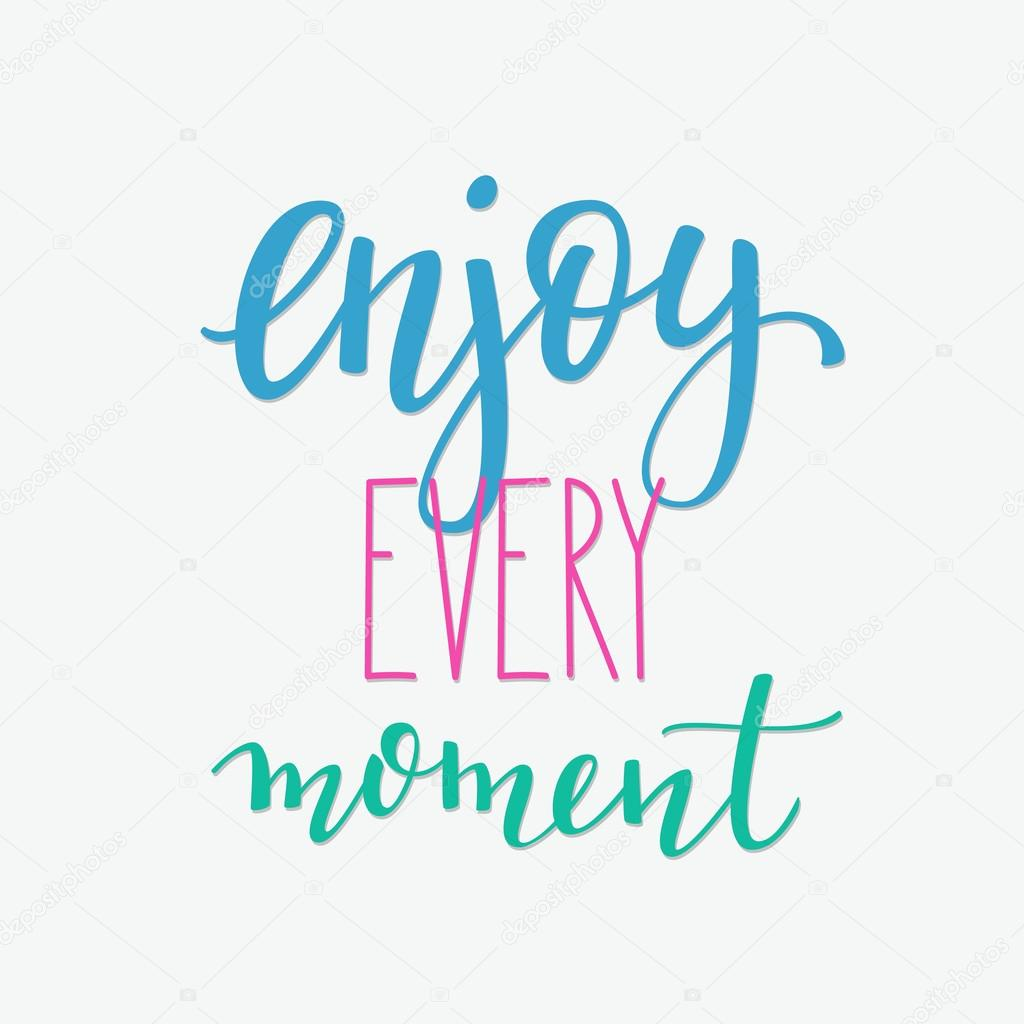 Enjoy Every Moment Quote Sign Vector Typography Stock Vector