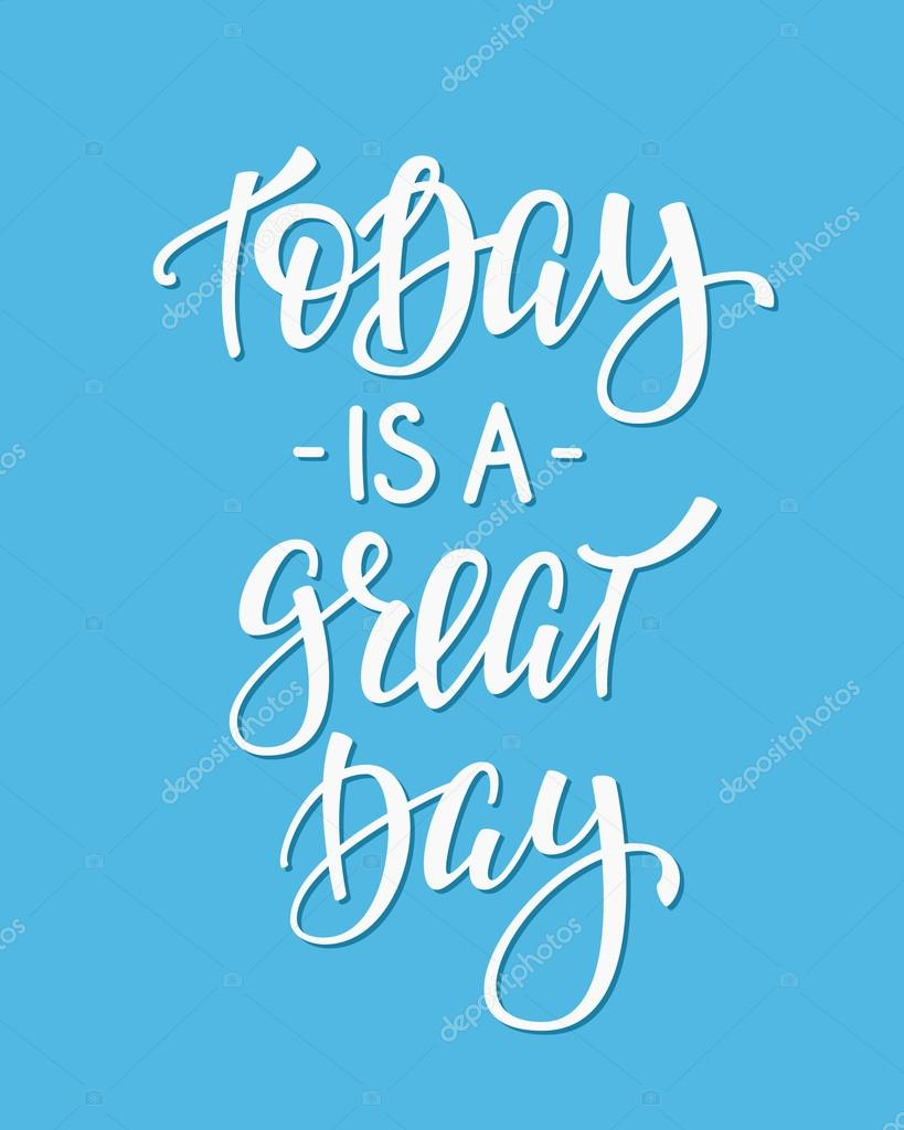 Today Is A Great Day Quote Typography Stock Vector Lenaro 117128592