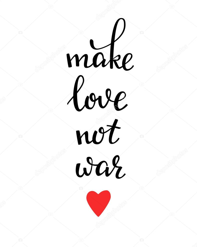 Imágenes Hay Que Hacer El Amor No La Guerra Hacer El Amor