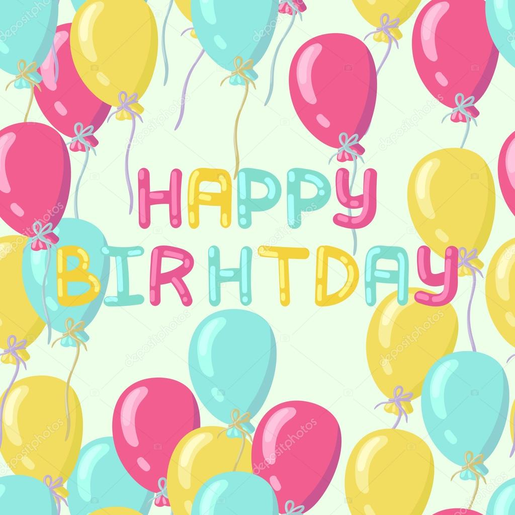 Greeting Birthday Card With Pink Blue And Yellow Balloons And The