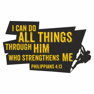 Biblical illustration. I can do all things through him who strengthens me. Philippians 4:13