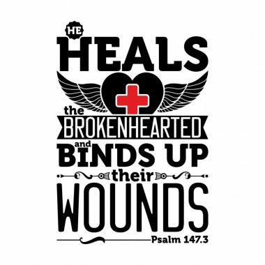Biblical illustration. He heals the brokenhearted and binds up their wounds.