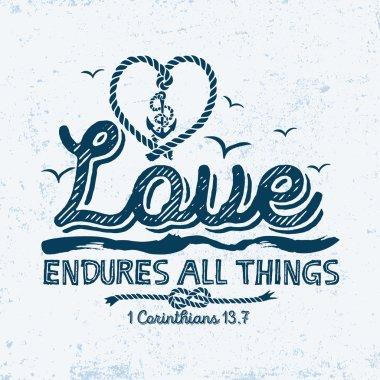 Biblical illustration. Christian typographic. Love endures all things, 1 Corinthians 13:7