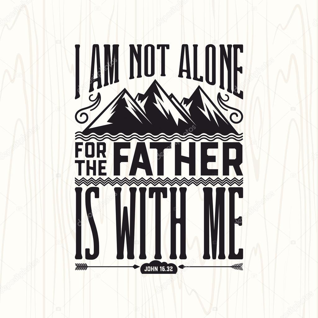 Biblical Illustration Christian Lettering I Am Not Alone