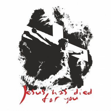 Jesus has died for you