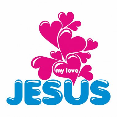 Jesus is my love