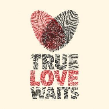 True love waits. Heart.
