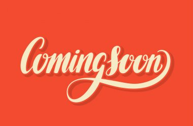 Coming soon sign. Hand lettering.