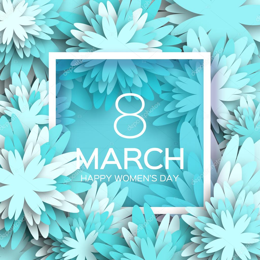 Abstract blue Floral Greeting card - International Happy Women's Day - 8 March holiday background with paper cut Frame Flowers. Trendy Design Template. Vector illustration