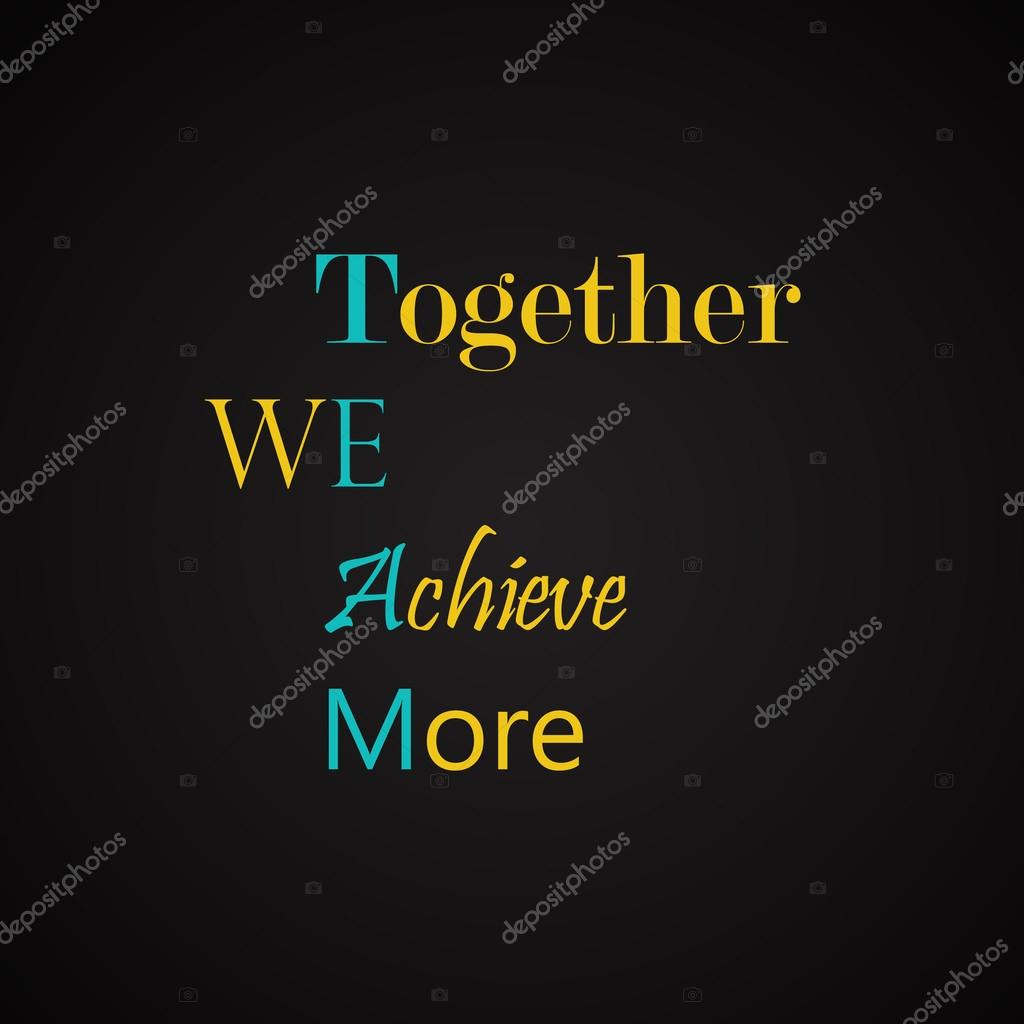 together we achieve more motivational inscription template stock