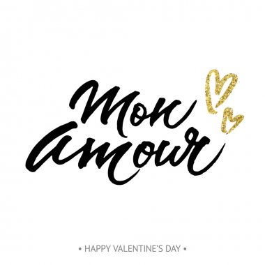 Handwritten love card with words 'Mon Amour'. Modern calligraphy design for wedding card or Valentine's day greeting card. stock vector