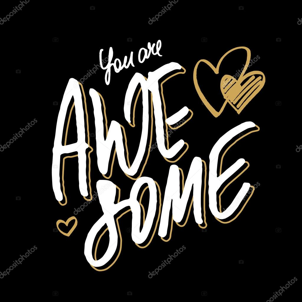 Positive Quote 'You Are Awesome'