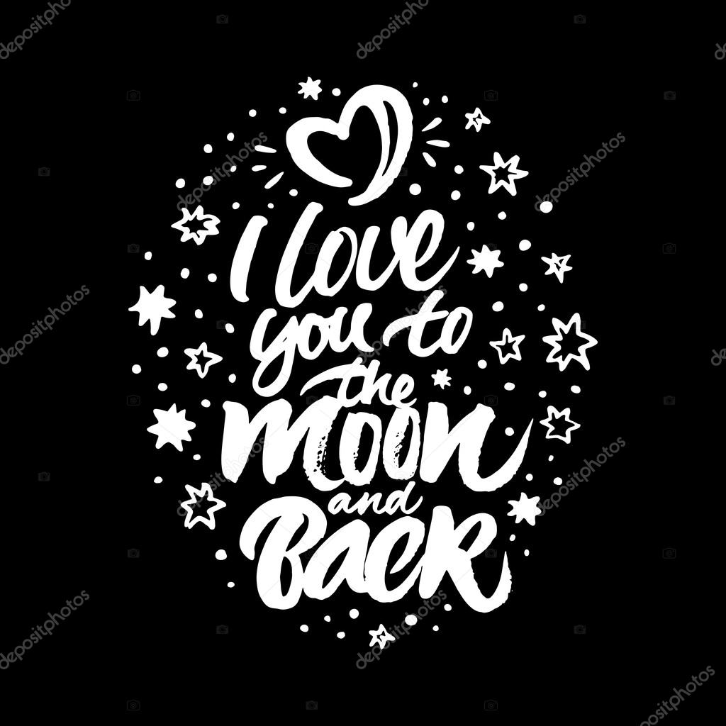 Quote I Love You To The Moon And Back I Love You To The Moon And Back  Stock Vector © Ugina 96350964